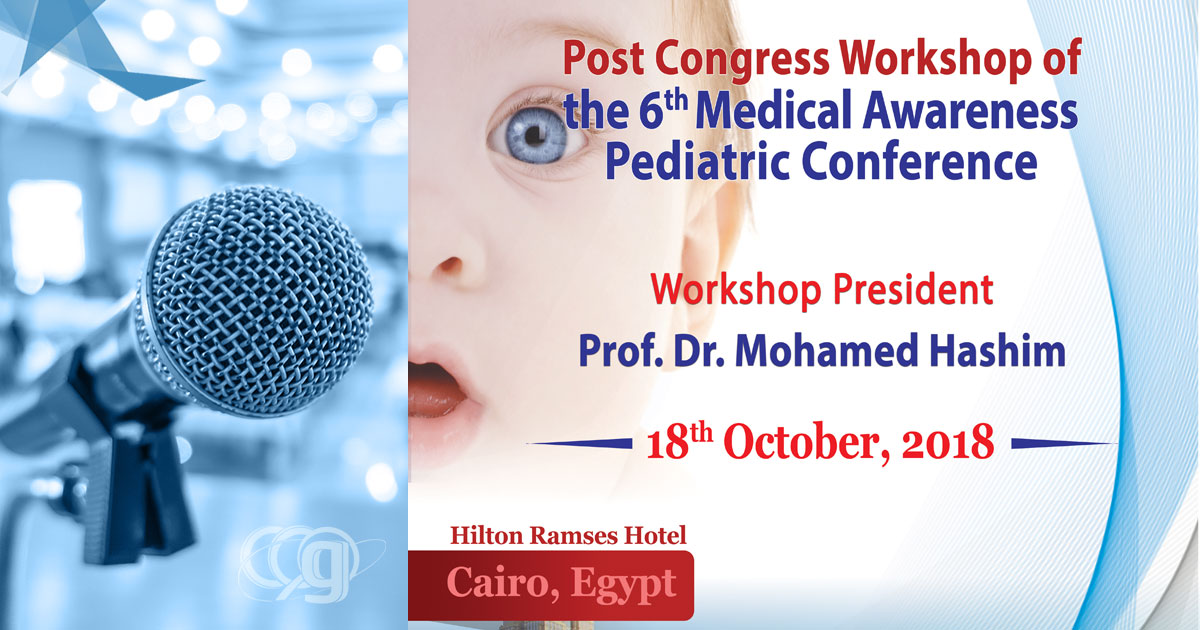 Post Congress Workshop of  the 6th Medical Awareness  Pediatric Conference